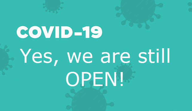Covid-19 - yes, we are still open